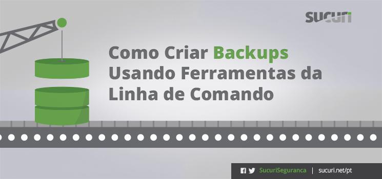 create backups using command line - Como Criar Backups Usando Ferramentas da Linha de Comando completo